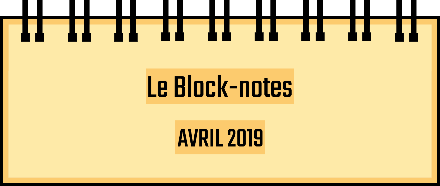 Block-notes –Avril 2019