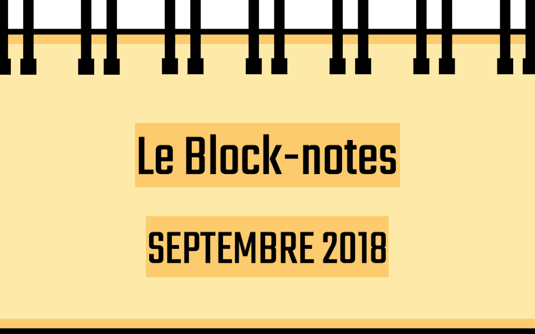 Block-notes : Septembre 2018