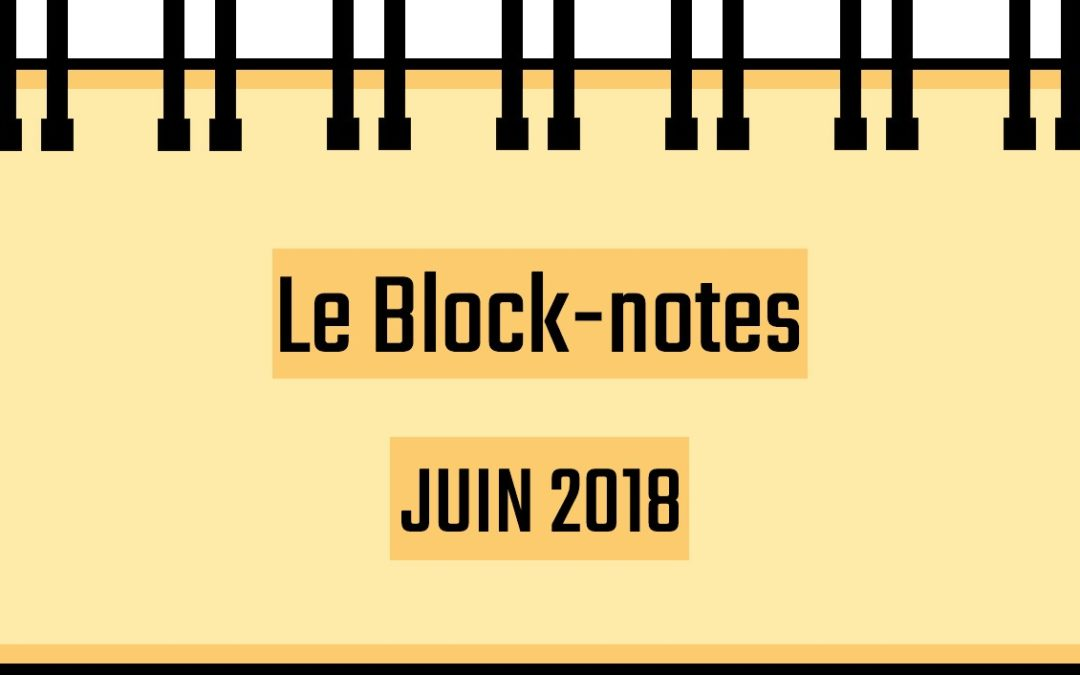 Block-notes – Juin 2019