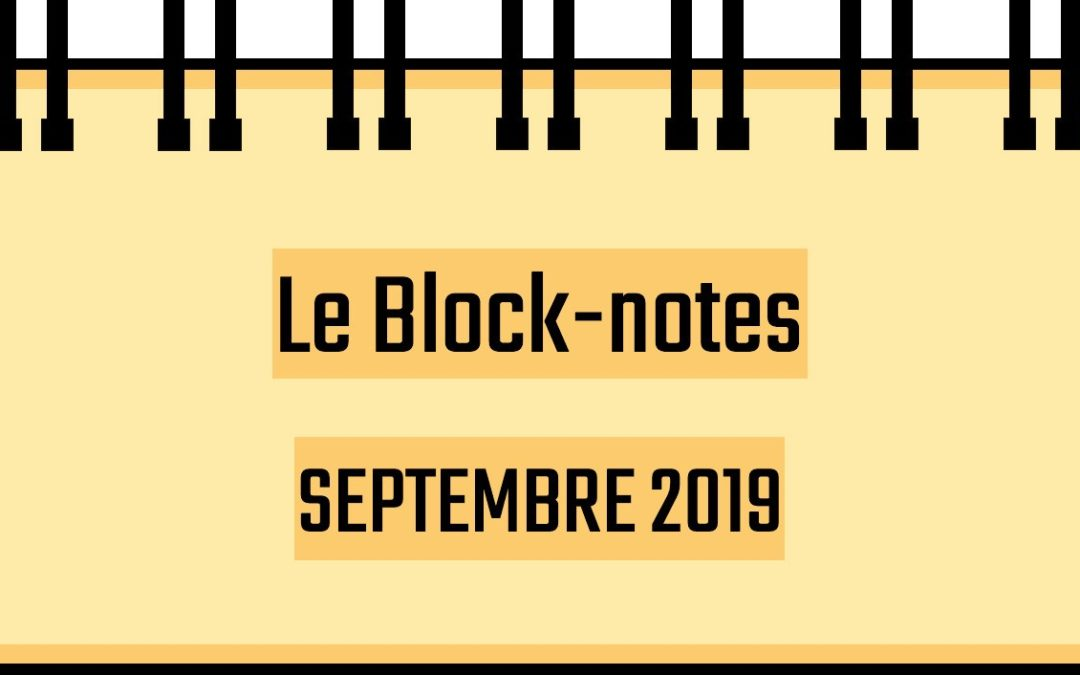 Block-notes : Septembre 2019